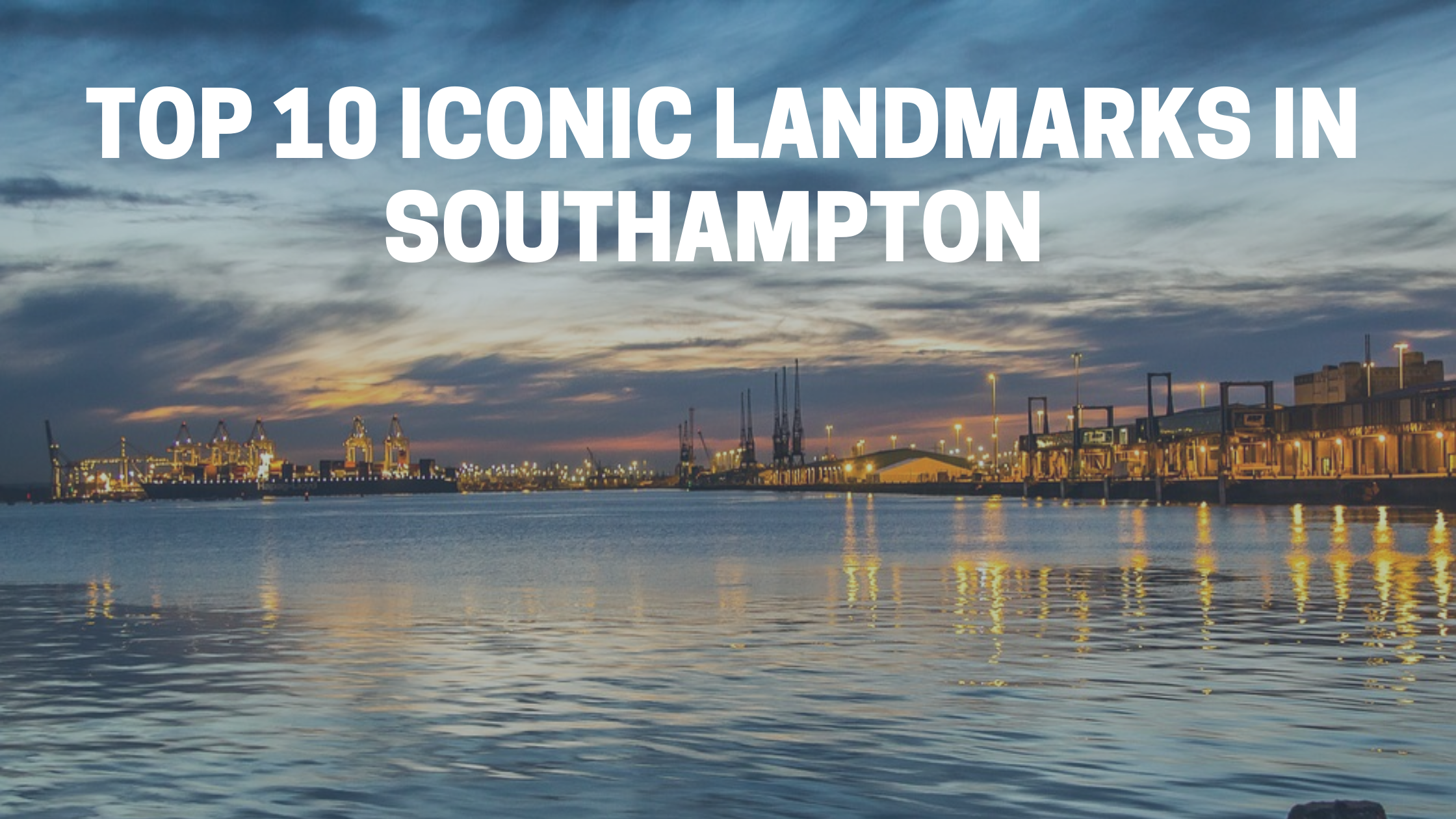 Top 10 Iconic Landmarks In Southampton that you must see